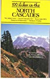 One-Hundred Hikes in the North Cascades, Ira Spring and Harvey Manning, 0898861535