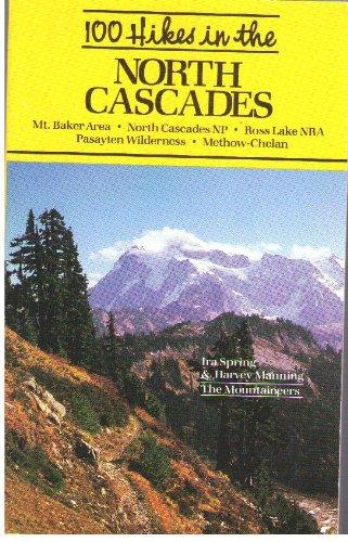 Mt Baker National Park - 100 Hikes in Washington's North Cascades National Park Region: Mt. Baker Area, Ross Lake Nra, Pasayten Wilderness, Methow-Chelan