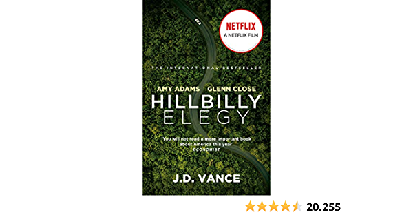 Hillbilly Elegy: The International Bestselling Memoir Coming Soon as a Netflix Major Motion Picture starring Amy Adams and Glenn Close (English ...