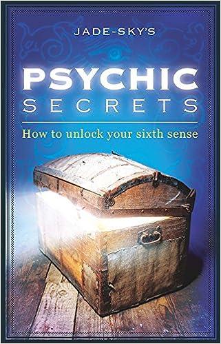 Book Psychic Secrets: How To Unlock Your Sixth Sense