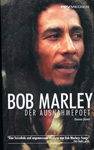 Bob Marley: Der Ausnahmepoet