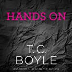 Hands On | T. C. Boyle