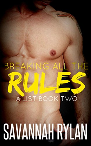 Breaking All the Rules (Billionaire Romance) (The A List Series Book 2)