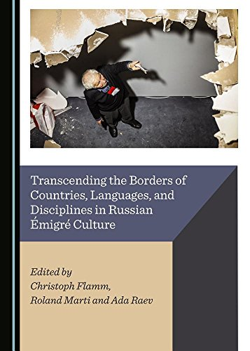 Transcending The Borders Of Countries  Languages  And Disciplines In Russian  Migr  Culture