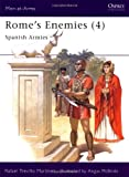 Rome's Enemies (4) : Spanish Armies 218-19 BC (Men at Arms Series, 180)
