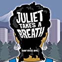Juliet Takes a Breath: A Gabby Rivera Novel Audiobook by Gabby Rivera Narrated by Lillian Claire