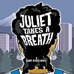Juliet Takes a Breath: A Gabby Rivera Novel | Gabby Rivera