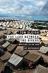 The Land between Two Rivers: Writing in an Age of Refugees by Graywolf Press