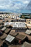 img - for The Land between Two Rivers: Writing in an Age of Refugees book / textbook / text book