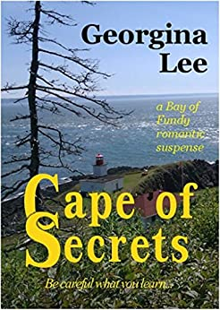 Cape of Secrets (A Bay of Fundy Romantic Suspense Book 1) by [Lee, Georgina]