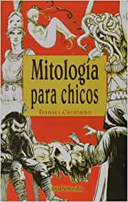 Mitologia para chicos (Spanish Edition): Daniel Catalano