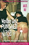Working Girls Punished & Nurse Part 1