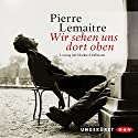 Wir sehen uns dort oben Audiobook by Pierre Lemaitre Narrated by Markus Hoffmann