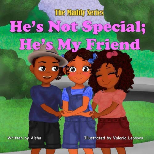 He's Not Special; He's My Friend (The Maddy Series)