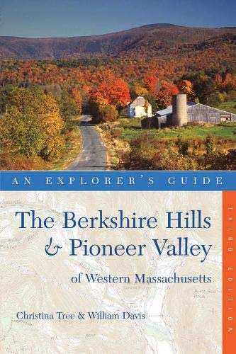 Explorer's Guide Berkshire Hills & Pioneer Valley of Western Massachusetts (Third Edition)  (Explorer's Complete)