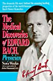 Medical Discoveries of Edward Bach, Physician, Nora Weeks, 0879836423