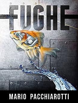 Fughe (Italian Edition) by [Pacchiarotti, Mario]