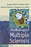 The Biology of Multiple Sclerosis, Atkins, Gregory and Amor, Sandra, 0521196809