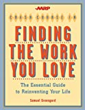 AARP Crash Course in Finding the Work You Love: The Essential Guide to Reinventing Your Life