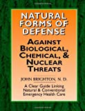Natural Forms of Defense Against Biological, Chemical and Nuclear Threats, John Brighton, 1553695933