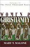 Women and Christianity: The First Thousand Years (Women and Christianity)