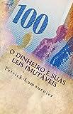 O Dinheiro e Suas Leis Imutáveis: Os Gatilhos Mentais que Abrem as Portas da Prosperidade! (Portuguese Edition)