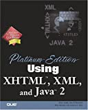 Using XHTML, XML and Java 2, Eric Ladd and Jim O'Donnell, 0789724731
