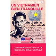 Un Vietnamien bien tranquille: L'extraordinaire histoire de l'espion qui défia l'Amérique