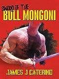 Sword of the Bull Mongoni, James J. Caterino, 1475910533