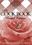 New Cook Book Bridal Edition, Better Homes and Gardens, 0696222116