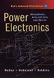 Power Electronics 3E: Converters, Applications Andsign Media Enhanced: Converters, Applications, and Design