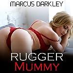 Rugger Mummy: Cougar Mum, Book 1 | Marcus Darkley