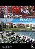 Becoming Places: Urbanism / Architecture / Identity / Power, Kim Dovey, 0415416361