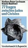 77 Fragen zwischen Juden und Christen, Peter Levinson, Nathan, 3525776098