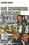 Une génération américaine. De J.F. Kennedy à G.W. Bush par Portes
