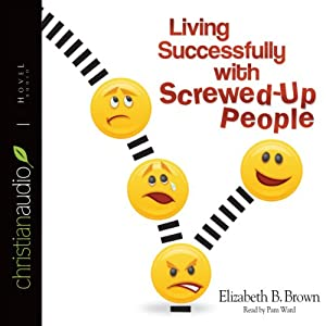 Living Successfully with Screwed-Up People Audiobook