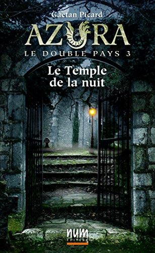 Le Temple de la nuit (Azura le double pays t. 3) (French Edition)