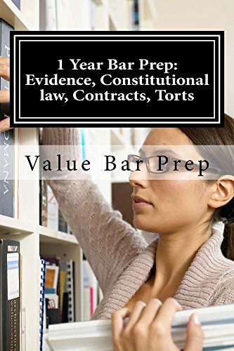 1 Year Bar Prep: Evidence, Constitutional law, Contracts, Torts: Multiple Areas of Law LOOK INSIDE! ! (e book) (Value Bar Prep books)