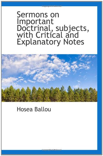 Sermons on Important Doctrinal, subjects, with Critical and Explanatory Notes pdf epub