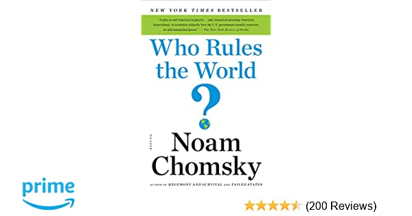 Who Rules the World? (American Empire Project): Noam Chomsky