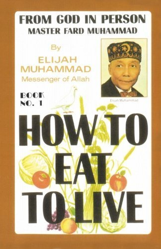 Download How To Eat To Live, Book 1 by Elijah Muhammad (2008-11-10) PDF