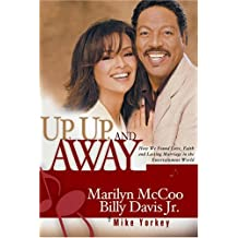 Up, Up and Away: How We Found Love, Faith and Lasting Marriage in the Entertainment World.