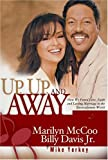 img - for Up, Up, and Away: How We Found Love, Faith, and Lasting Marriage in the Entertainment World book / textbook / text book