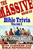 The Massive Book of Bible Trivia, Volume 1: 1,200 Bible Trivia Quizzes (A Massive Book of Bible Quizzes)