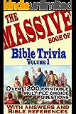 The Massive Book of Bible Trivia, Volume 1: 1,200 Bible Trivia Quizzes (A Massive Book of Bible Quizzes)