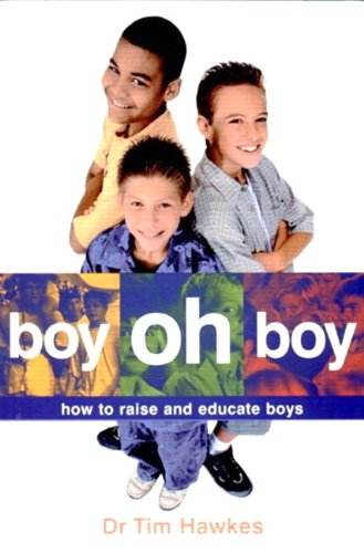 Download Boy Oh Boy: How to Raise and Educate Boys PDF