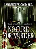 No Cure for Murder: A serial killer stalks the halls of Brier Hospital (Brier Hospital Series Book 2)
