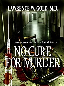 No Cure for Murder: A serial killer stalks the halls of Brier Hospital (Brier Hospital Series Book 2) by [Gold, Lawrence]