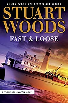 Fast and Loose (A Stone Barrington Novel) by [Woods, Stuart]