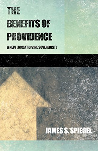Image of The Benefits of Providence: A New Look at Divine Sovereignty